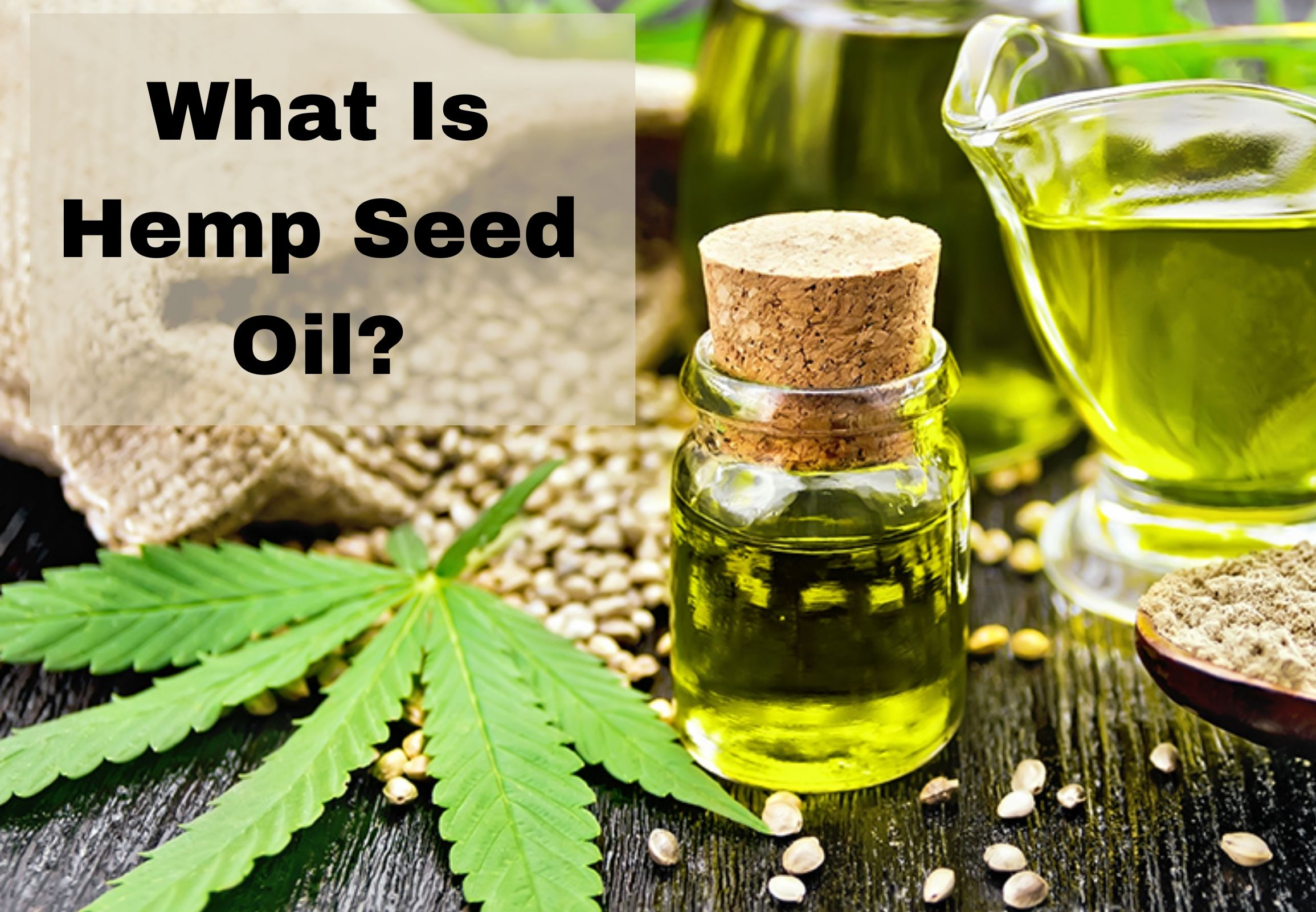 What is Hemp Seed Oil